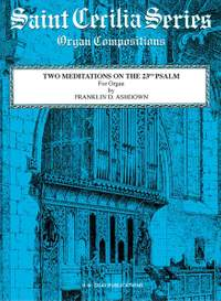 Franklin D. Ashdown: Two Meditations on the 23rd Psalm