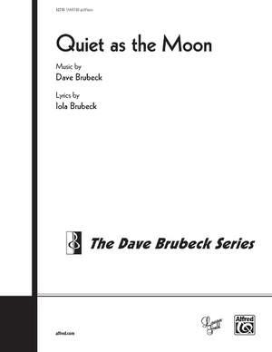 Dave Brubeck: Quiet As the Moon SSAATTBB