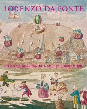 Lachmayer, H: Lorenzo Da Ponte. Opera and enlightenment in late 18th century Vienna (E)