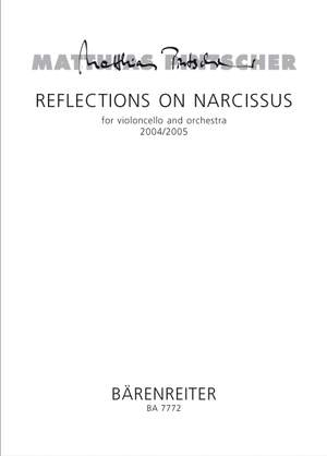 Pintscher, M: Reflections on Narcissus for Violoncello & Orchestra (2004/2005)
