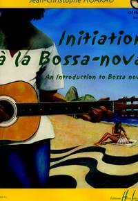 Hoarau, Jean-Christophe: Initiation a la Bossa-nova (guitar/CD)