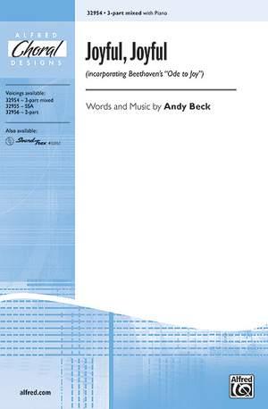 "Andy Beck: Joyful, Joyful (incorporating Beethoven's ""Ode to Joy"") 3-Part Mixed"
