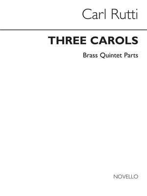 Carl Rütti: Three Carols (Brass Quintet Parts)