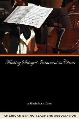 Elizabeth A. H. Green: Teaching Stringed Instruments in Classes