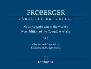 Froberger, J: Keyboard & Organ Works, Vol. 6/2. Works from Copied Sources / New Sources, New Readings, Part 2 (New Edition) Product Image