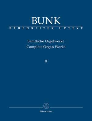 Bunk, G: Organ Works Vol.2, Op.17; 18, 1-5; Op.28, 1-4; Op.29 (Urtext) Product Image