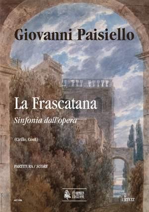 Paisiello, G: La Frascatana. Sinfonia