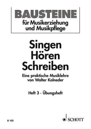 Kolneder, W: Singen - Hören - Schreiben Heft 3