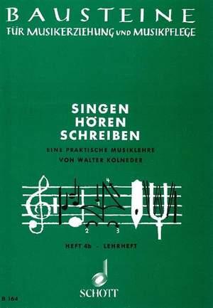 Kolneder, W: Singen - Hören - Schreiben Heft 4b