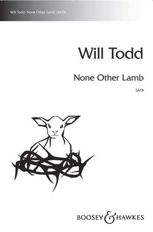 Todd, W: None Other Lamb