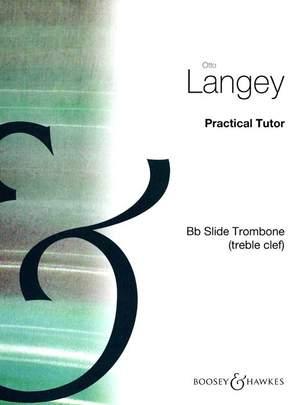 Langey: Practical Tutor for Bb Slide Trombone (Treble Clef)