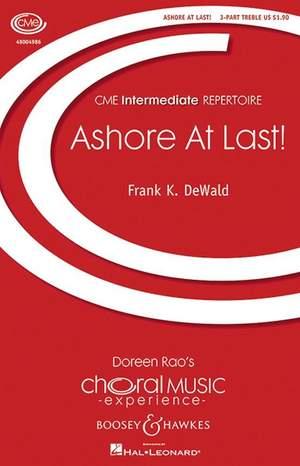 DeWald, F K: Ashore at last
