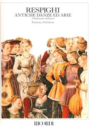 Respighi: Antiche Danze ed Arie