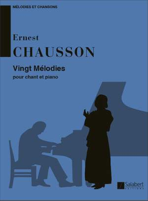 Chausson: 20 Mélodies