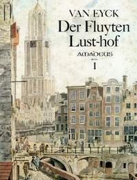 Eyck, J v: Der Fluyten Lust-hof I