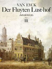 Eyck, J v: Der Fluyten Lust-hof III