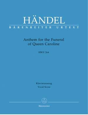 Handel, GF: Anthem for the Funeral of Queen Caroline (HWV 264) (E-G) (Urtext)