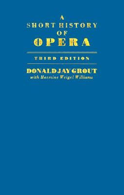 Grout, D: Short History of Opera