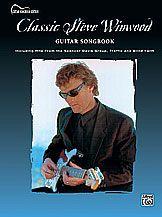 Classic Steve Winwood: Guitar Songbook