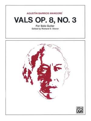 Agustín Barrios Mangoré: Vals, Op. 8, No. 3