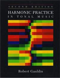 Gauldin, R: Harmonic Practice in Tonal Music