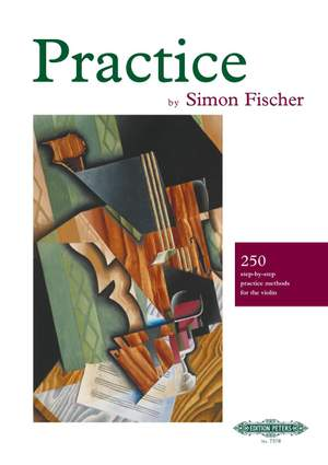 Fischer, S: Practice  250 step-by-step practice methods for the violin