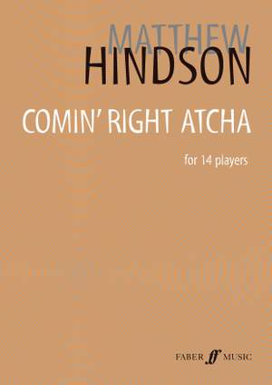 Hindson, Matthew: Comin' Right Atcha (score)