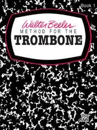 Walter Beeler: Walter Beeler Method for the Trombone, Book I