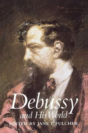 Fulcher, J: Debussy and his World