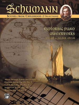 Robert Schumann: Exploring Piano Masterworks: Scenes from Childhood (5 Selections)