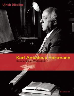Dibelius U: Karl Amadeus Hartmann.  Komponist im Widerstreit (G).  Product Image