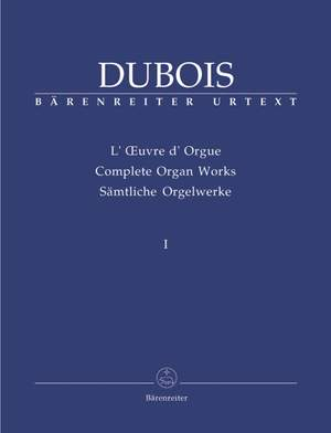 Dubois, T: Organ Works, Vol.1 (complete) (Urtext). Early Works (1859-1877)