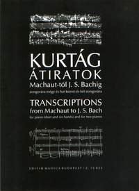 Kurtág, György: Transcriptions from Machaut to J. S. Bach