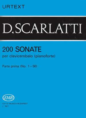 Scarlatti, Domenico: 200 Sonatas Volume 1