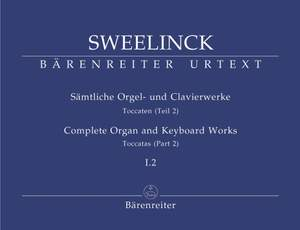 Sweelinck, J: Organ and Keyboard Works Complete, Vol.1/2 (New Edition) (Urtext) Toccatas (Part 2)