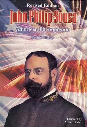 John Philip Sousa: John Philip Sousa: American Phenomenon (Revised Edition)