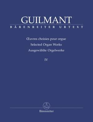 Guilmant, F: Selected Organ Works. Vol.4: Arrangements on German Protestant Hymns; Works in the Style of J S Bach, G F Handel (Urtext)