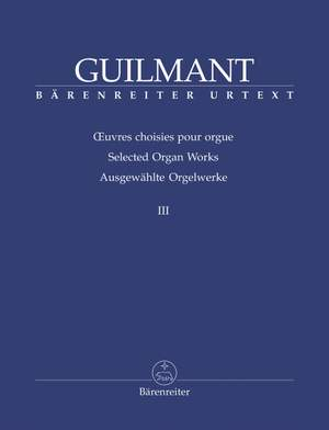 Guilmant, F: Selected Organ Works. Vol.3: Arrangements based on Gregorian cantus firmi and Sacred Character Pieces (Urtext)