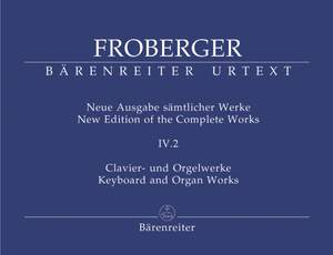 Froberger, J: Keyboard & Organ Works, Vol. 4/2. Works from Copied Sources. Partita Movements, Part 3 (New Edition)