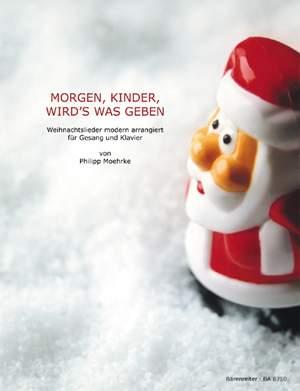 Moehrke, P: Morgen, Kinder wird's was geben. Christmas Songs in Modern Arrangements (G)