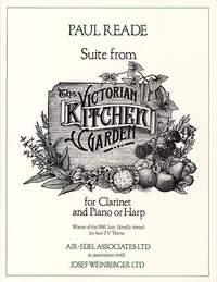 Reade, Paul: Victorian Kitchen Garden Suite (cl/pno)
