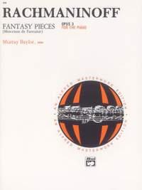 Sergei Rachmaninoff: Fantasy Pieces, Op. 3