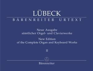 Luebeck, V: Complete Organ and Keyboard Works, Vol. 2 (including works by Vincent Luebeck Junior) (Urtext)