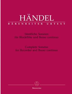Handel, GF: Complete Sonatas for Recorder and Basso continuo (HWV 360, 362, 365, 369, 377, 367a) (Urtext)