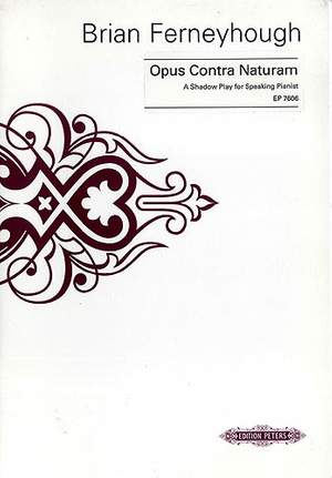 Ferneyhough, B: Opus Contra Naturam