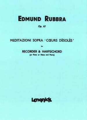 Edmund Rubbra: Meditazioni Sopra Coeur Desoles Opus 67