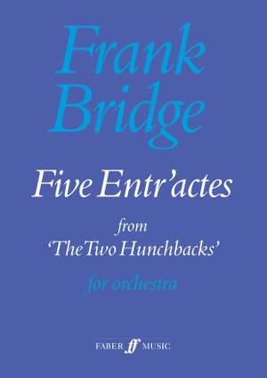 Frank Bridge: Five Entr'actes