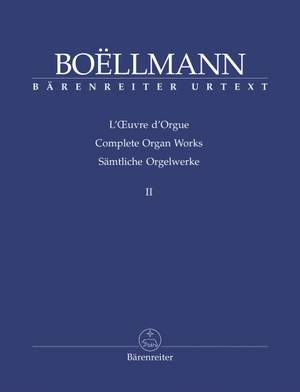 Boëllmann, Léon: The organ works published during his lifetime, posthumous and previously unpublished works