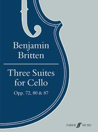 Benjamin Britten: Three Suites for Cello Opp. 72, 80 & 87