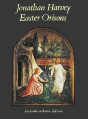 Jonathan Harvey: Easter Orisons